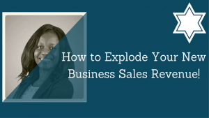 how-to-explode-your-new-business-sales-revenue