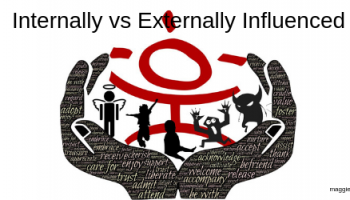 How to be Internally vs Externally Influenced